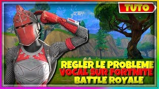 [TUTO-TRICK] BUG CHAT VOCAL FORTNITE BATTLE ROYALE ( 2019) HOW TO REGLER THE PROBLEM?!