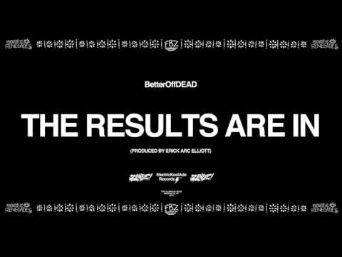 The Results Are In (Prod. By Erick Arc Elliott) | BetterOffDEAD