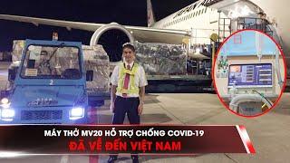 Máy thở MV20 chống COVID-19 đã về đến Việt Nam