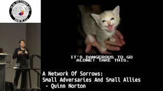 Hack.lu 2016 A Network of Sorrows: Small Adversaries and Small Allies by Quinn Norton
