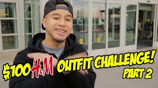 $100 H&M OUTFIT CHALLENGE! PART 2!