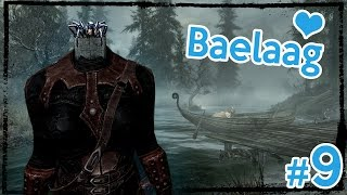 Modded Hardcore Skyrim: Baelaag the Beautiful [Ep. 9]