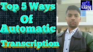 Top five ways to automatically Transcribe an audio file