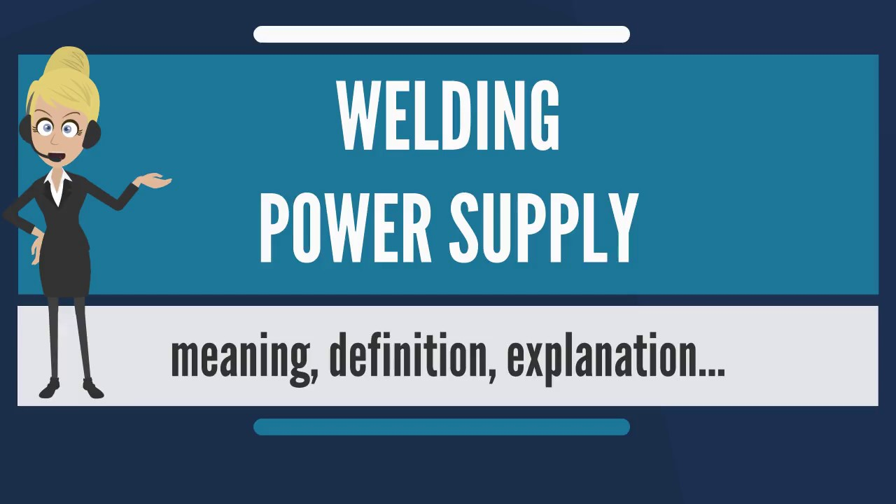 Power sources of welding Flashcards