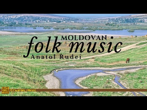 Anatol Rudei - Moldovan Folk Music Collection
