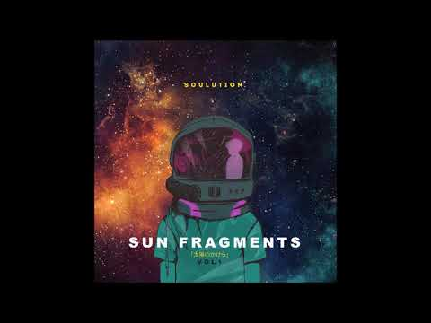 Soulution - Sun Fragments (Vol. 1) [HD]