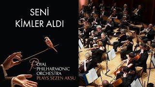 Seni Kimler Aldı - Sezen Aksu (The Royal Philharmonic Orchestra)