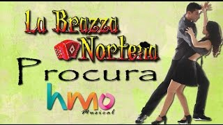 Procura - La Brazza Norteña || Estudio Version || Video || 2015