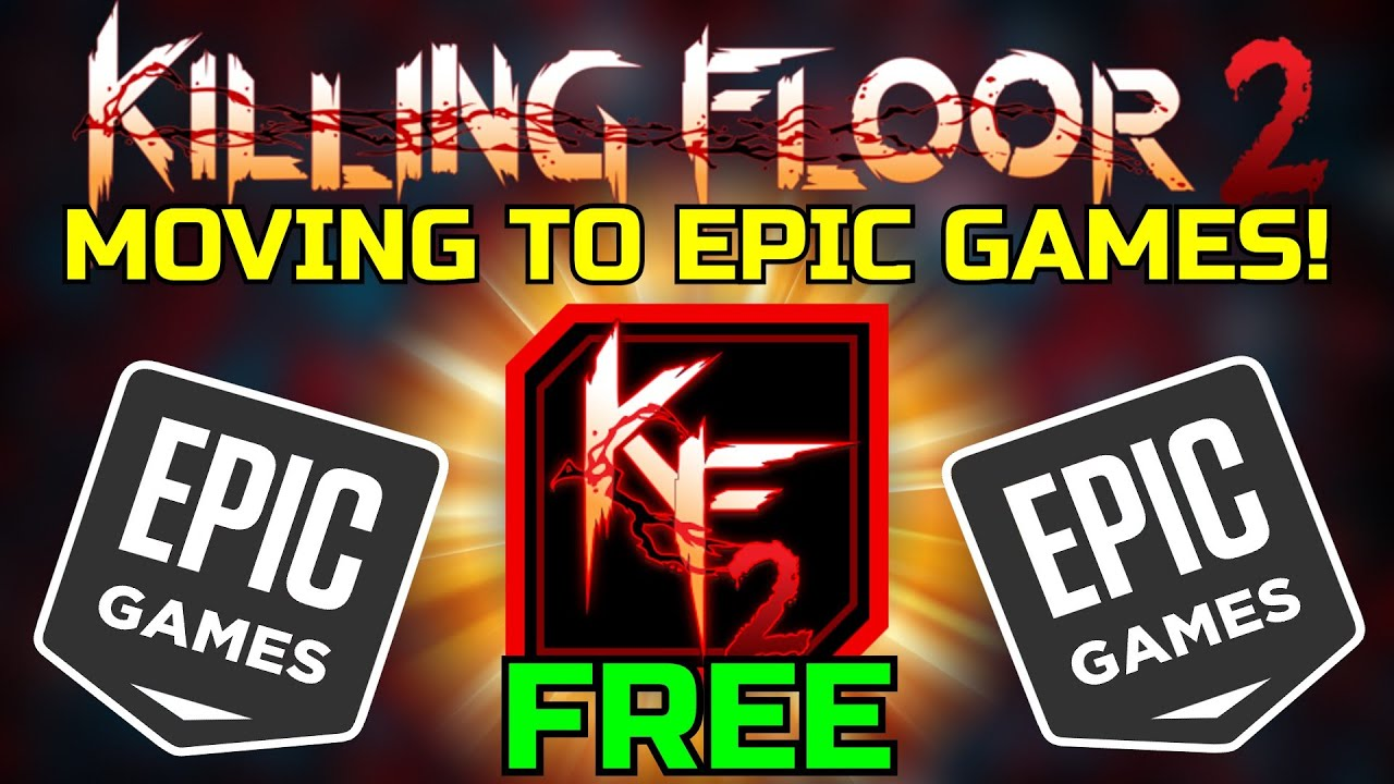 Killing Floor 2 Will Be Free Kf2 Coming To The Epic Game Store Lul Youtube