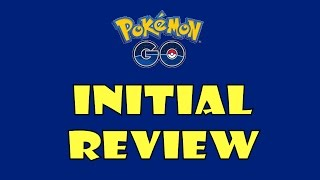 Pokemon Go | Initial Review on the Game
