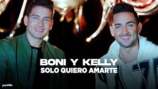 Solo Quiero Amarte | Video Oficial - Boni & Kelly - BNK