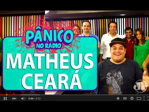 Matheus Ceará - Pânico - 06/07/16