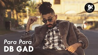DB Gad - Para Para (Official Music Video) | ديبي جاد - بارا بارا