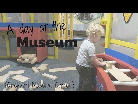 A Day at the Museum - Cincinnati Museum Center