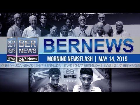 Bernews Newsflash For Tuesday, May 14, 2019
