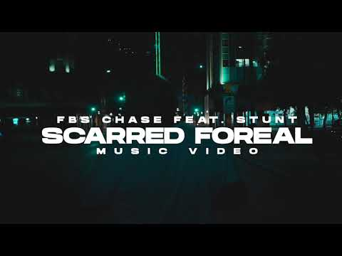 "fbs-chase-""scarred-foreal""-(ft.-stunt)-