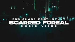 "FBS Chase ""Scarred Foreal"" (ft. Stunt) 