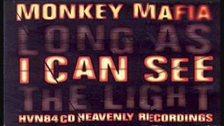 Monkey Mafia - Long As I Can See The Light