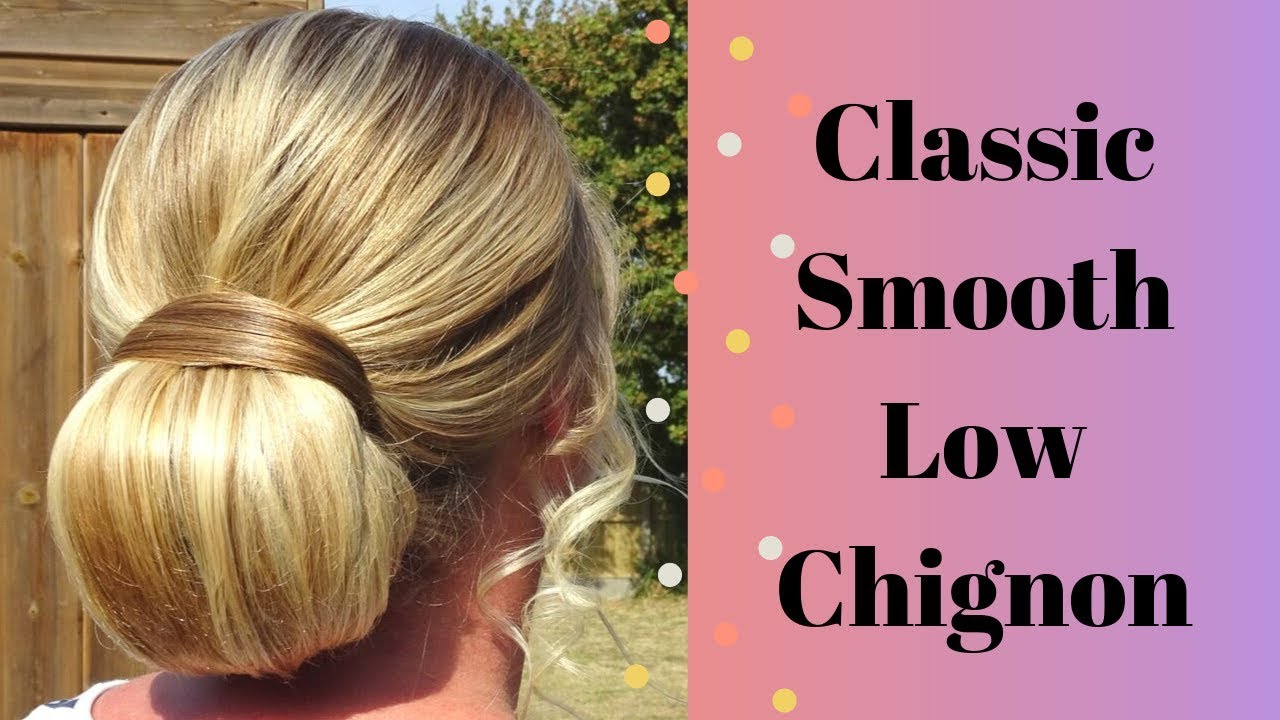 Classic Smooth Low Chignon Hair Tutorial Youtube