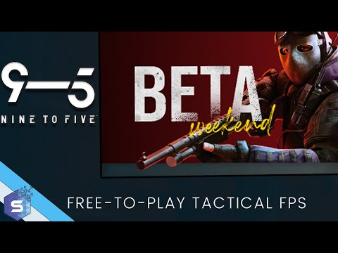 Tactical FPS Game - Nine To Five | Beta Weekend First Impressions (2021)