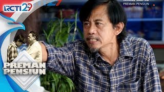 PREMAN PENSIUN - Kang Mus Kesal Anaknya Kecopetan [13 Juli 2018]
