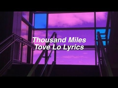 Thousand Miles || Tove Lo Lyrics