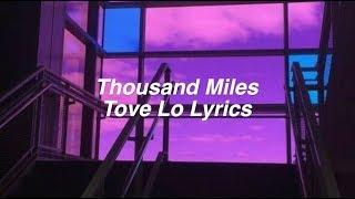 Thousand Miles || Tove Lo Lyrics