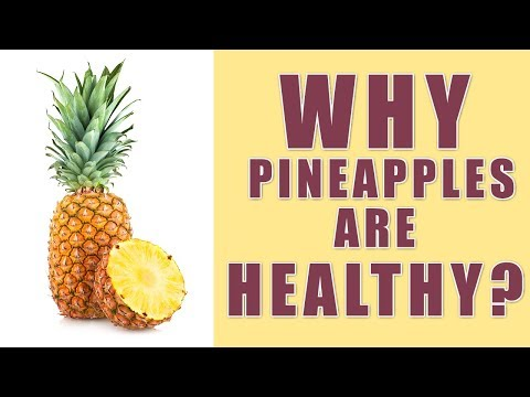 Why Pineapples Are Healthy?