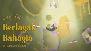 Idgitaf - Berlagak Bahagia (Official Lyric Video)