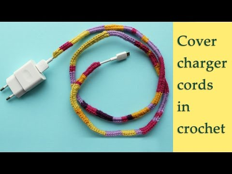 Cover charge cords in crochet