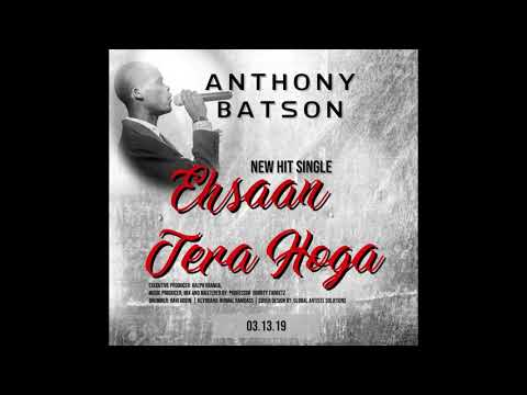 ANTHONY BATSON Ehsaan Tera Hoga 2019