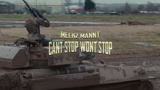 MEEKZ - CAN'T STOP WON'T STOP  | @MannyMeekz