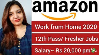 Amazon Work from Home 2020 | Work from Home Jobs | Part time Job | Fresher Jobs | Apply Now