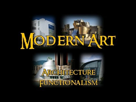 Modern Art - 4 Architecture: Functionalism