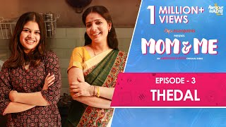 Mom and Me | Web Series | Ep 03 - Thedal | Awesome Machi | English Subtitles