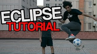 Eclipse Tutorial | Football Freestyle Trick by Fast Foot Crew