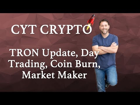 TRON - Update on Tron, Coin Burn Market Maker Status and Day Trading Tron