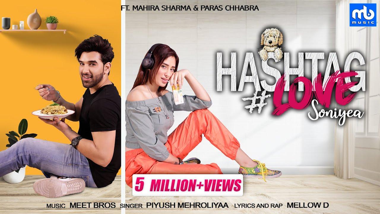 Hashtag Love Soniyea - Video | Meet Bros Ft.Piyush Mehroliyaa ...