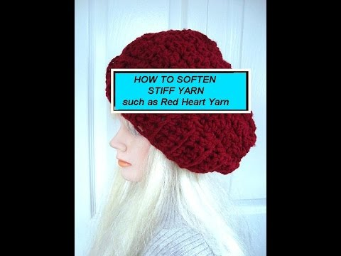 HOW TO SOFTEN STIFF, SCRATCHY YARN, such as Red Heart Super Saver