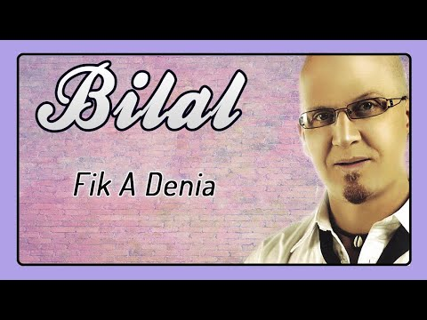 Cheb Bilal - Fik A Denia