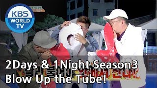 They might even blow their souls into the tubes. [2Days & 1Night Season 3/2018.06.24]