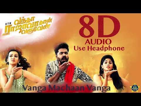 Vanga Machaan Vanga8D Audio Song |Vandha Rajavathaan Varuven| 8D Audio - Use🎧
