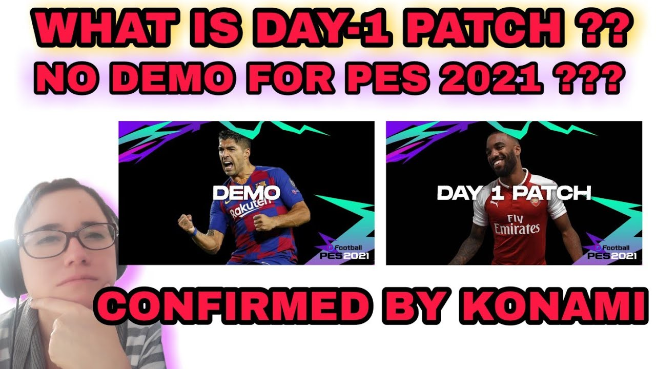 PES 2021 : ONE-DAY PATCH EXPLANATION FOR PC || NO DEMO FOR PES 2021 !! ||  CONFIRMED BY KONAMI |
