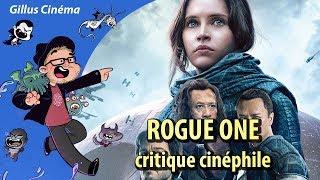 STAR WARS : ROGUE ONE - critique cinéphile
