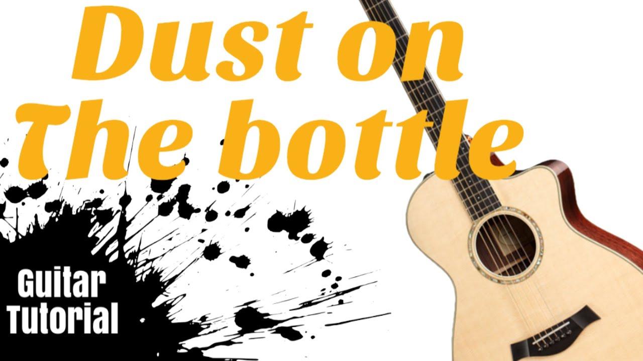 Dust on the bottle easy guitar lesson