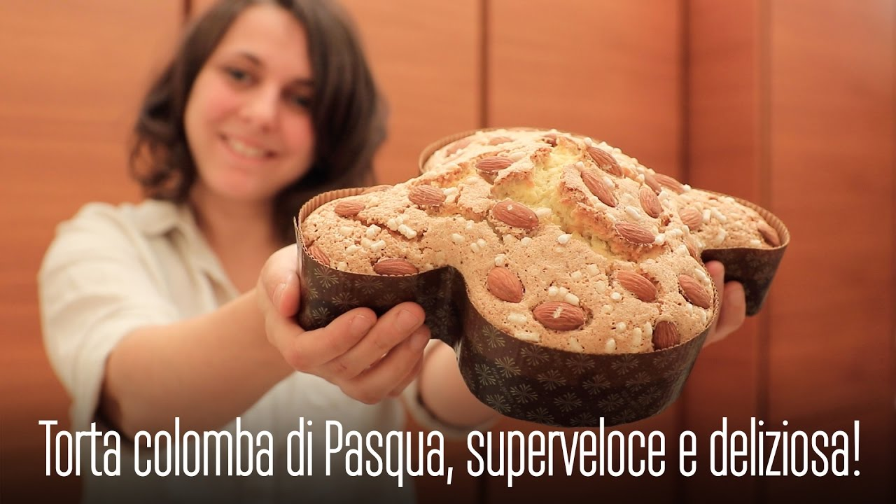 La Torta Colomba Di Pasqua Una Ricetta Semplice E Super Veloce Per