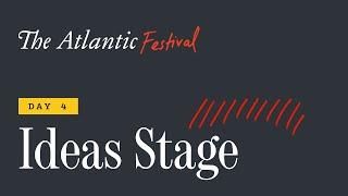 The Atlantic Festival Ideas Stage - Day 4 (feat. Ibram X. Kendi and Padma Lakshmi)