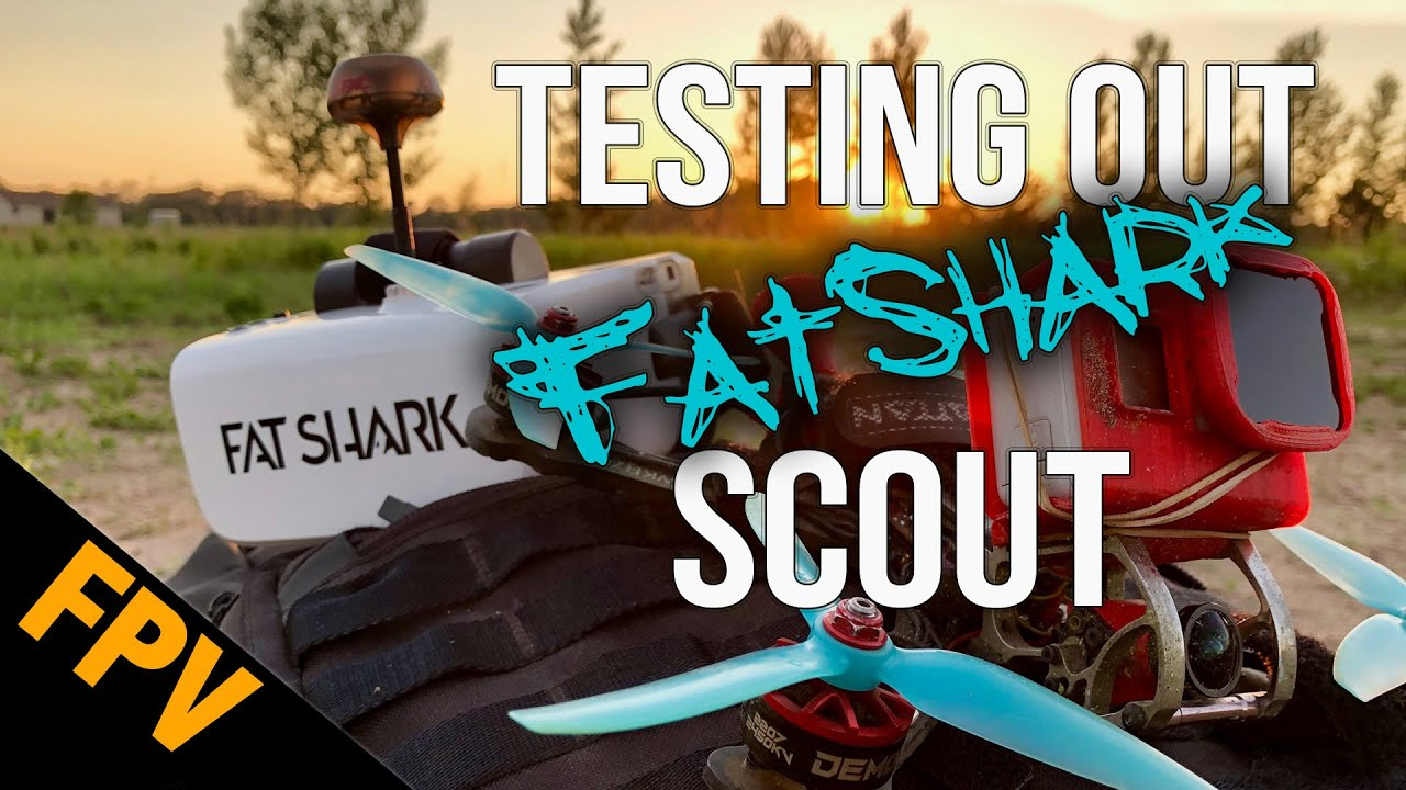 Repeat FatShark Scout Initial Impression and Field Test by