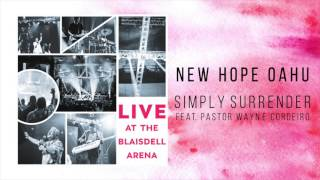 "New Hope Oahu -  ""Simply Surrender"" Feat  Pastor Wayne Cordeiro (Live At The Blaisdell)"