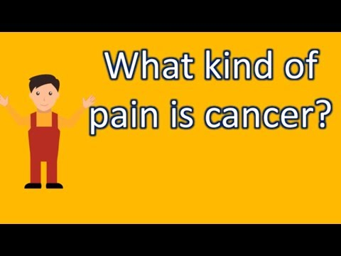 What kind of pain is cancer ? |Health Forum